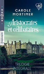 Télécharger le livre :  Aristocrates et célibataires - Trilogie intégrale