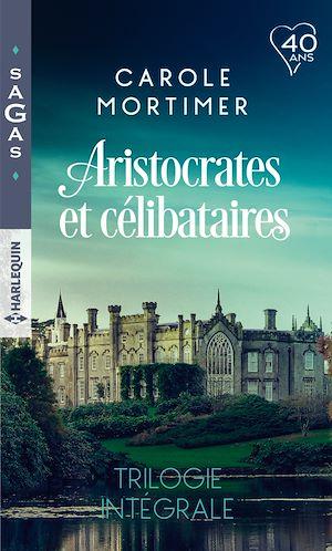 Téléchargez le livre :  Aristocrates et célibataires - Trilogie intégrale