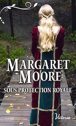 Télécharger le livre :  Sous protection royale