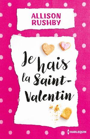 Téléchargez le livre :  Je hais la Saint-Valentin