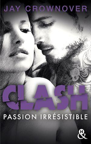 Téléchargez le livre :  Clash T4 : Passion irrésistible