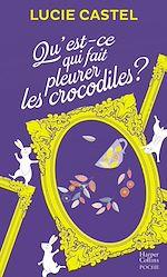 Télécharger le livre :  Qu'est-ce qui fait pleurer les crocodiles ?