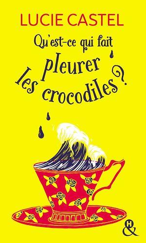 Téléchargez le livre :  Qu'est-ce qui fait pleurer les crocodiles ?
