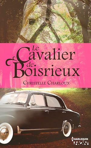 Téléchargez le livre :  Le Cavalier de Boisrieux