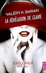 Télécharger le livre :  La révélation de Claire - Explorer (épisode 1)