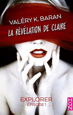 Téléchargez le livre :  La révélation de Claire - Explorer (épisode 1)