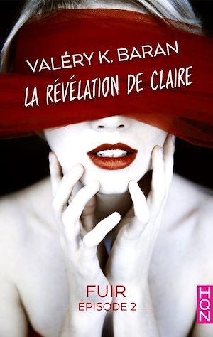 Téléchargez le livre :  La révélation de Claire - Fuir (épisode 2)