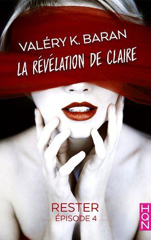 Téléchargez le livre :  La révélation de Claire - Rester (épisode 4)