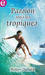 Télécharger le livre :  Passions sous les Tropiques