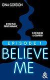 Téléchargez le livre numérique:  Believe Me - Episode 1