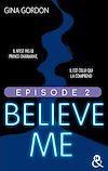Téléchargez le livre numérique:  Believe Me - Episode 2