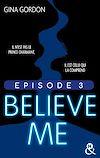 Téléchargez le livre numérique:  Believe Me - Episode 3