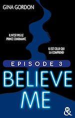Télécharger cet ebook : Believe Me - Episode 3