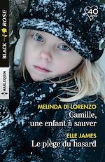 Télécharger le livre :  Camille, une enfant à sauver - Le piège du hasard