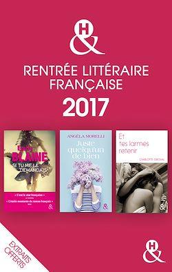 Télécharger le livre :  Rentrée littéraire française &H 2017 extraits offerts