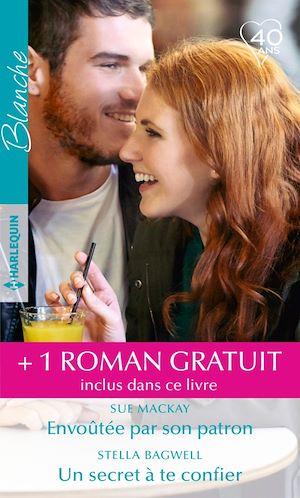 Téléchargez le livre :  Envoûtée par son patron - Un secret à te confier - L'amour au bout du monde