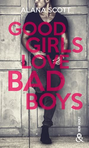 Téléchargez le livre :  Good Girls Love Bad Boys - Tome 1