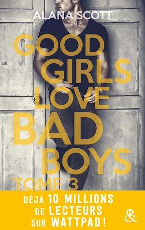 Téléchargez le livre :  Good Girls Love Bad Boys - Tome 3