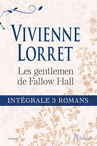 """Télécharger le livre : Intégrale de la série : """"Les gentlemen de Fallow Hall"""""""