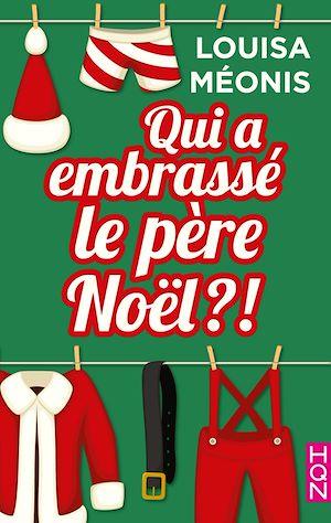 Téléchargez le livre :  Qui a embrassé le père Noël ?!