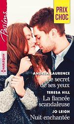 Télécharger le livre :  Le secret de ses yeux - La fiancée scandaleuse - Nuit enchantée