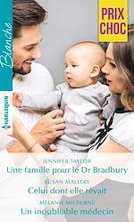 Télécharger le livre :  Une famille pour le Dr Bradbury - Celui dont elle rêvait - Un inoubliable médecin