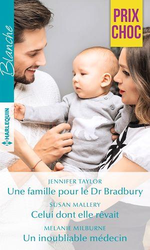 Téléchargez le livre :  Une famille pour le Dr Bradbury - Celui dont elle rêvait - Un inoubliable médecin