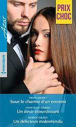 Télécharger le livre :  Sous le charme d'un ennemi - Un désir étourdissant - Un délicieux malentendu