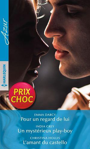 Téléchargez le livre :  Pour un regard de lui - Un mystérieux play-boy - L'amant du castello