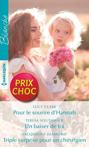 Téléchargez le livre :  Pour le sourire d'Hannah - Un baiser de toi - Triple surprise pour un chirurgien