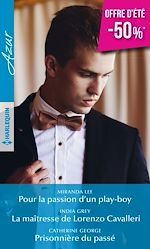Télécharger le livre :  Pour la passion d'un play-boy - La maîtresse de Lorenzo Cavalleri - Prisonnière du passé