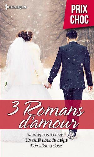 Téléchargez le livre :  Mariage sous le gui - Un Noël sous la neige - Réveillon à deux