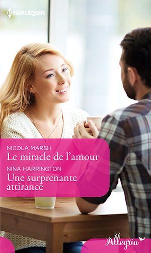 Téléchargez le livre :  Le miracle de l'amour - Une surprenante attirance