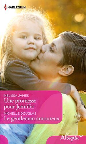 Téléchargez le livre :  Une promesse pour Jennifer - Le gentleman amoureux