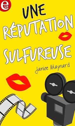 Téléchargez le livre :  Une réputation sulfureuse