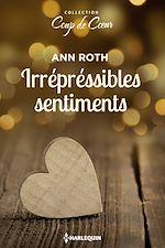Télécharger le livre :  Irrépréssibles sentiments