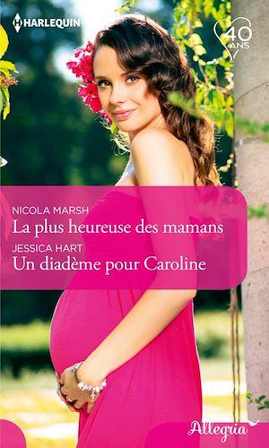Téléchargez le livre :  La plus heureuse des mamans - Un diadème pour Caroline