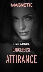 Télécharger le livre :  Dangereuse attirance