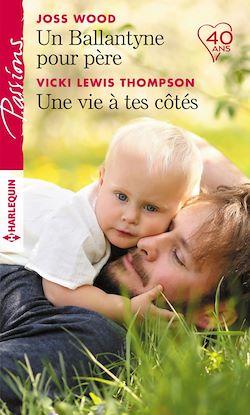 Un Ballantyne pour père - Une vie à tes côtés
