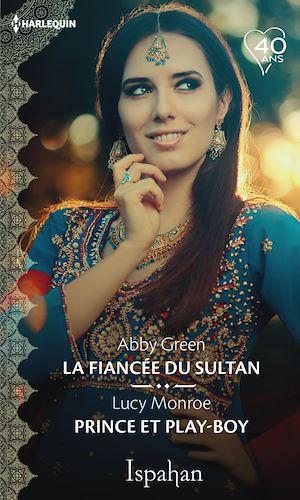 Téléchargez le livre :  La fiancée du sultan - Prince et play-boy