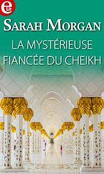 Télécharger le livre :  La mystérieuse fiancée du Cheikh
