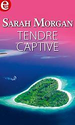 Télécharger le livre :  Tendre captive