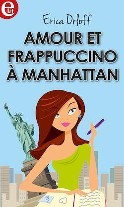 Télécharger le livre :  Amour et Frappuccino à Manhattan