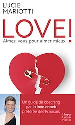 Télécharger le livre :  LOVE ! Aimez-vous pour aimer mieux