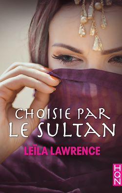 Télécharger le livre :  Choisie par le sultan