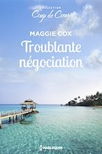 Télécharger le livre :  Troublante négociation