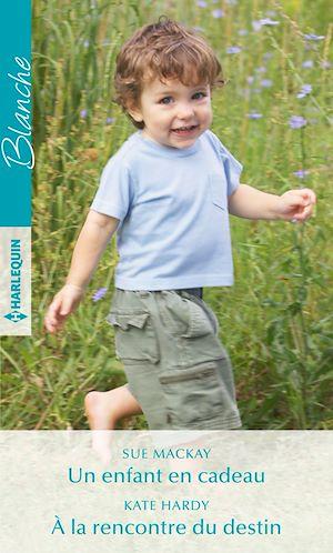 Téléchargez le livre :  Un enfant en cadeau - À la rencontre du destin