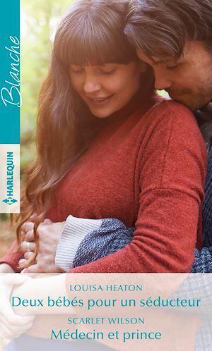 Téléchargez le livre :  Deux bébés pour un séducteur - Médecin et prince