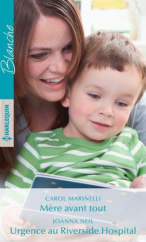 Téléchargez le livre :  Mère avant tout - Urgence au Riverside Hospital