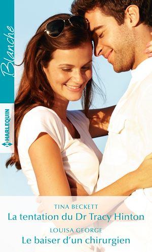 Téléchargez le livre :  La tentation du Dr Tracy Hinton - Le baiser d'un chirurgien